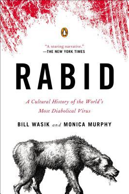 Rabid By Wasik, Bill/ Murphy, Monica