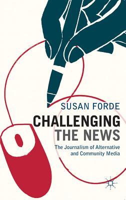 Challenging the News By Forde, Susan