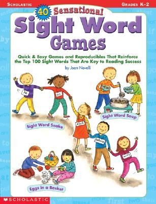 40 Sensational Sight Word Games By Novelli, Joan