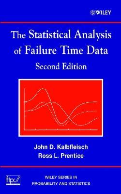 The Statistical Analysis of Failure Time Data By Kalbfleisch, John D./ Prentice, Ross L.