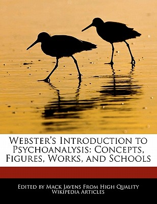 Webster's Digital Services Webster's Introduction to Psychoanalysis: Concepts, Figures, Works, and Schools by Javens, Mack [Paperback] at Sears.com